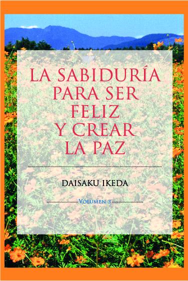 La sabiduría para ser feliz y crear la paz - Vol.3