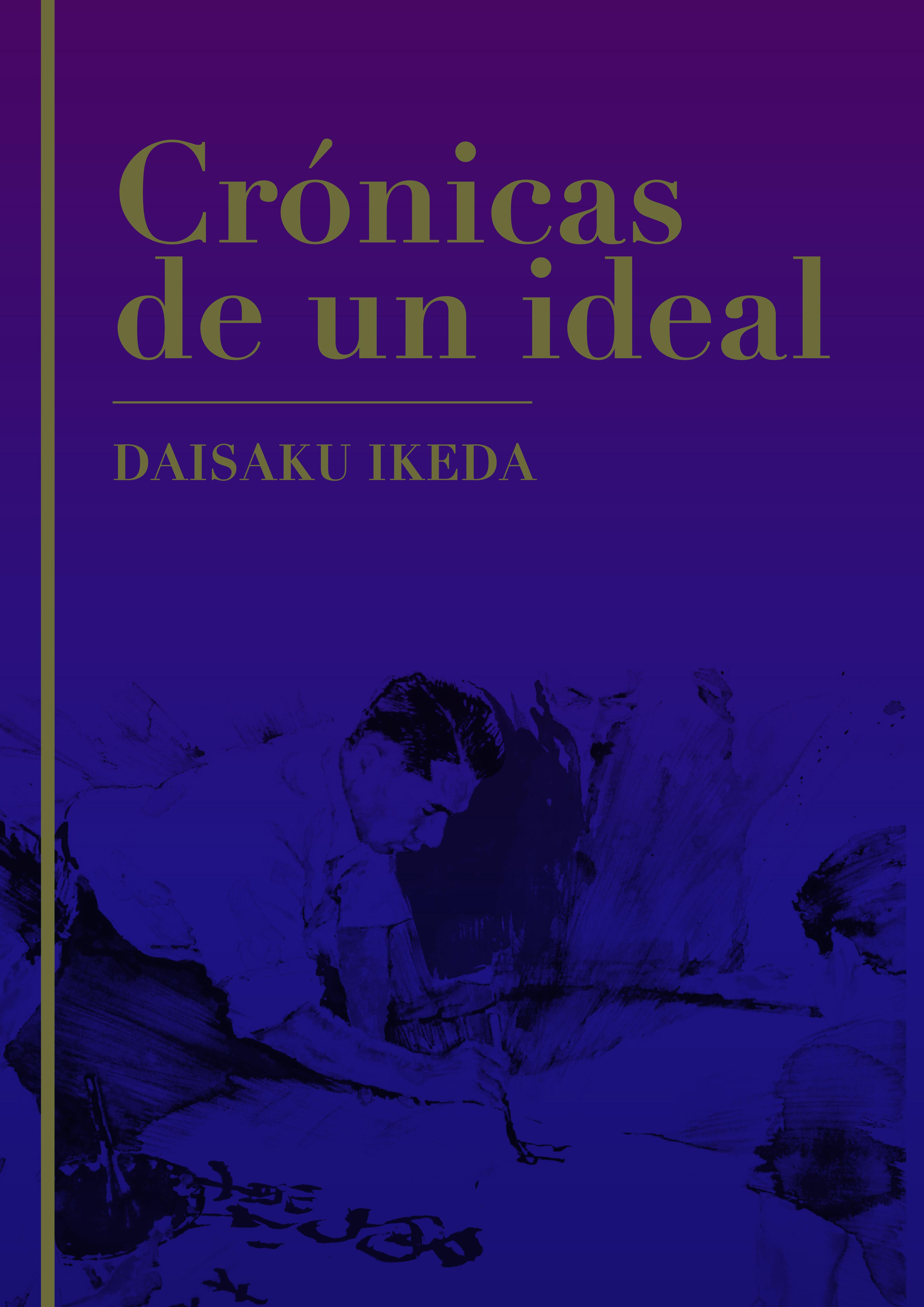 Crónicas de un Ideal - Edición Tapa Dura -